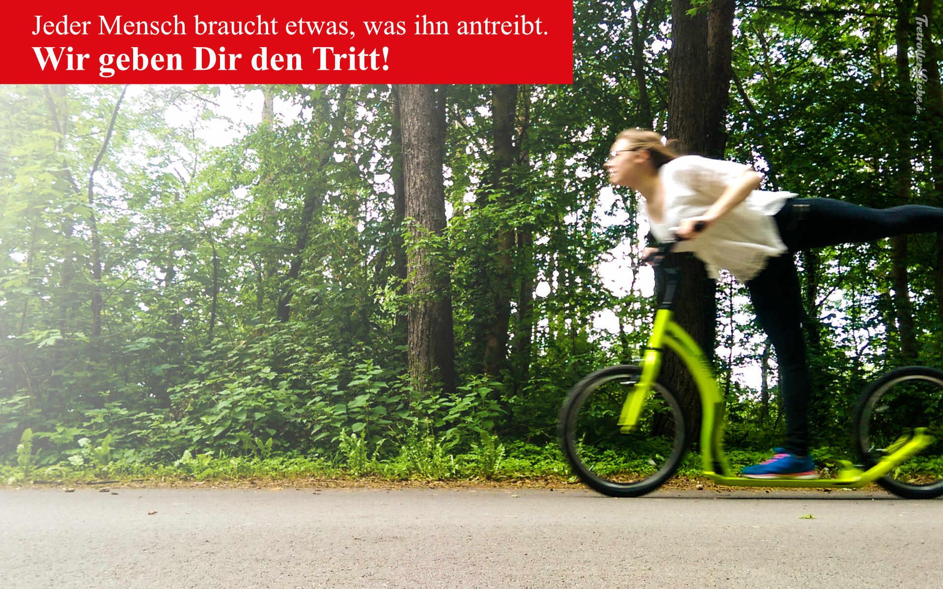 WIr geben dir den Tritt - TretrollerLiebe.de